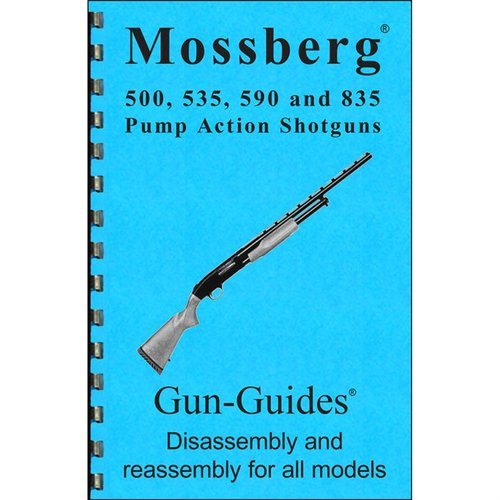 Mossberg 500, 535, 590, & 835 Assembly & Disassembly Guide