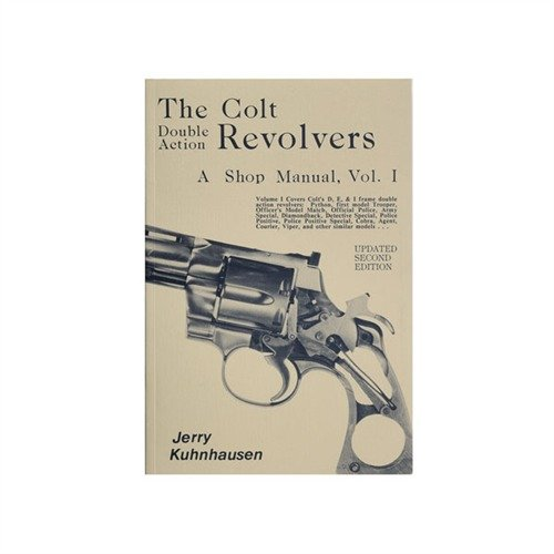 Colt Double Action Revolvers Shop Manual-Volume I